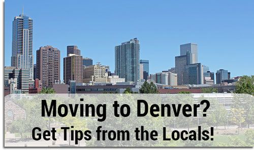 Moving to Denver? Get tips from the locals!