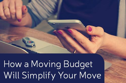 How a moving budget will simplify your move.