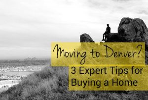 3 Expert Tips for Buying a Home in Denver