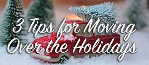 3 Tips for Moving Over the Holidays